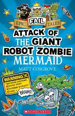 Epic Fail Tales #2: Attack of the Giant Robot Zombie Mermaid by Matt Cosgrove image
