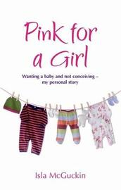 Pink For A Girl by Isla McGuckin