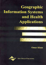 Geographic Information Systems and Health Applications