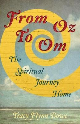 From Oz to Om by Tracy Flynn Bowe image