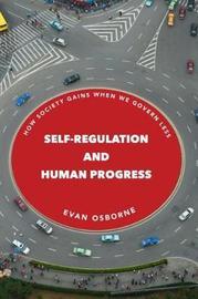 Self-Regulation and Human Progress by Evan Osborne