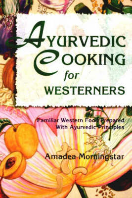 Ayurvedic Cooking for Westerners by Amadea Morningstar image