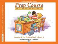 Alfred's Basic Piano Prep Course Activity & Ear Training, Bk a by Gayle Kowalchyk