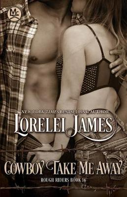 Cowboy Take Me Away by Lorelei James image