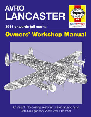 Haynes Avro Lancaster Owners Workshop Manual by Jarrod Cotter