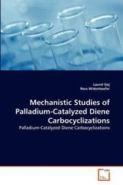 Mechanistic Studies of Palladium-Catalyzed Diene Carbocyclizations by Laurel Goj