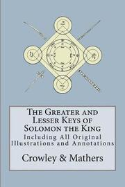 The Greater and Lesser Keys of Solomon the King by Aleister Crowley