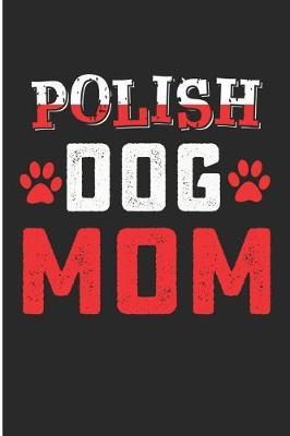 Polish Dog Mom by Debby Prints