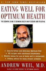 Eating Well for Optimum Health by Andrew T. Weil image