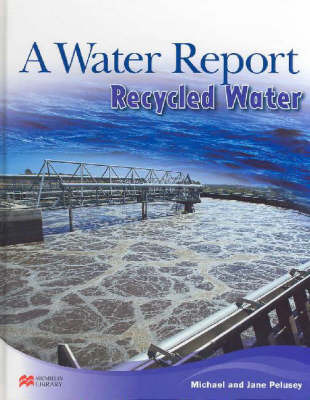 Water Report Recycled Water Macmillan Library by Michael Pelusey