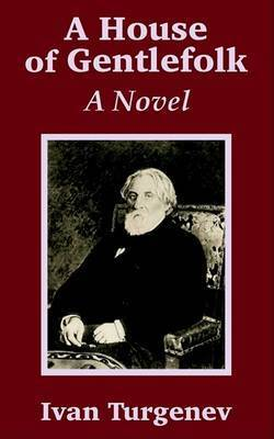A House of Gentlefolk by Ivan Sergeevich Turgenev