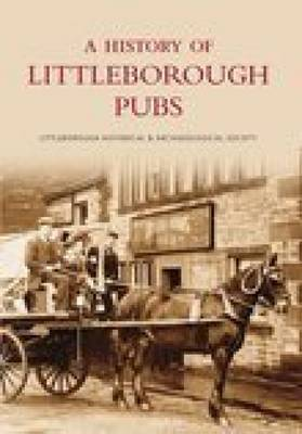 A History of Littleborough Pubs by Littleborough Local Historical Society
