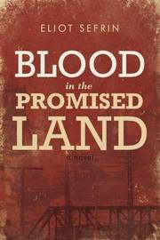 Blood in the Promised Land by Eliot Sefrin