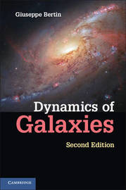 Dynamics of Galaxies by Giuseppe Bertin