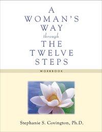 Woman's Way Through the Twelve Steps by Stephanie S. Covington