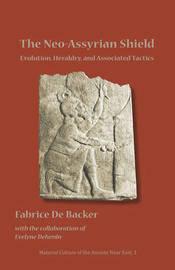 The Neo-Assyrian Shield by Fabrice De Backer