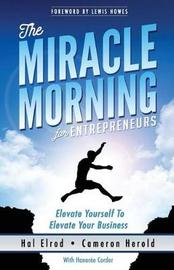 The Miracle Morning for Entrepreneurs by Hal Elrod