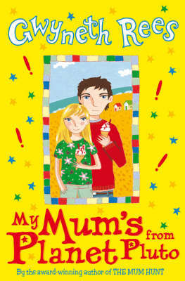 My Mum's from Planet Pluto by Gwyneth Rees image