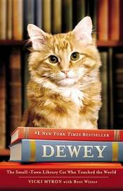 Dewey the Library Cat: A True Story by Vicki Myron
