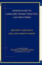 Massachusetts Landlord-Tenant Practice by MR G Emil Ward
