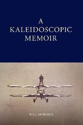 A Kaleidoscopic Memoir by Will Howard image
