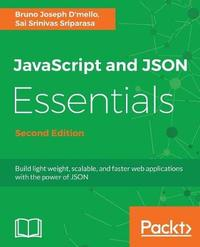 JavaScript and JSON Essentials by Sai S Sriparasa image