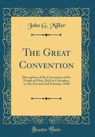 The Great Convention by John G Miller image
