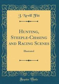 Hunting, Steeple-Chasing and Racing Scenes by J Nevill Fitt image