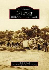 Freeport Through the Years by Holly K Hurd
