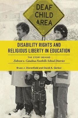 Disability Rights and Religious Liberty in Education by Bruce J. Dierenfield