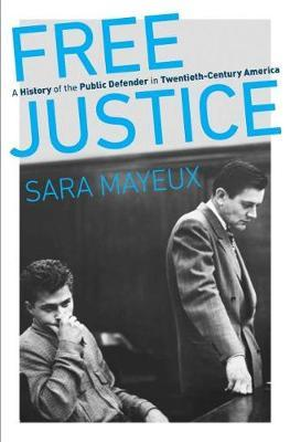 Free Justice by Sara Mayeux
