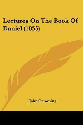 Lectures On The Book Of Daniel (1855) by John Cumming image