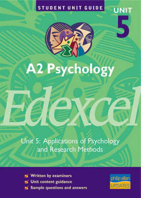 A2 Psychology Edexcel: Applications of Psychology and Research Methods: Unit 5 by Christine Brain