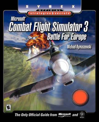 Combat Flight Simulator 3: Battle for Europe by Michael Rymaszewski