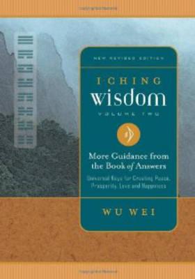 I Ching Wisdom: v. 2 by Wu Wei