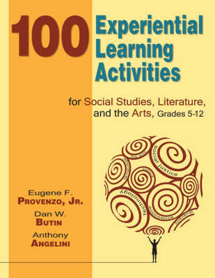 100 Experiential Learning Activities for Social Studies, Literature, and the Arts, Grades 5-12 by Eugene F. Provenzo image