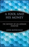 A Fool and His Money by John Rothchild