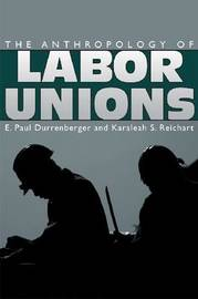 The Anthropology of Labor Unions image