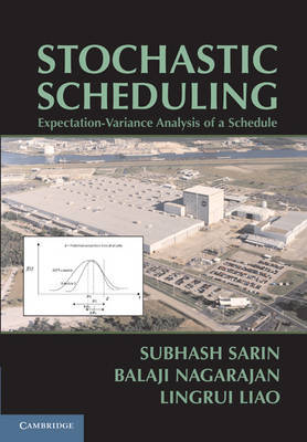 Stochastic Scheduling by Subhash C. Sarin