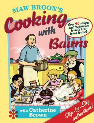 Maw Broon's Cooking with Bairns by David Donaldson