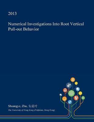 Numerical Investigations Into Root Vertical Pull-Out Behavior by Shuangye Zhu