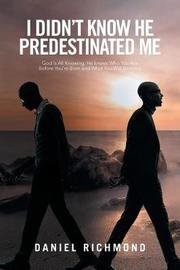 I Didn't Know He Predestinated Me by Daniel Richmond image