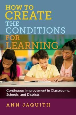 How to Create the Conditions for Learning by Ann Jaquith image