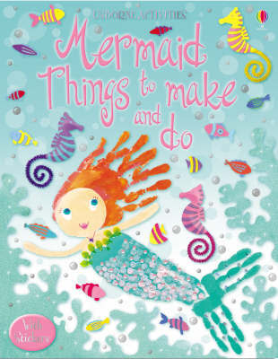 Mermaid Things to Make and Do by Leonie Pratt image