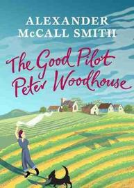 The Good Pilot, Peter Wodehouse by Alexander McCall Smith image