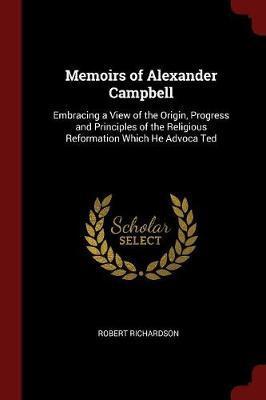 Memoirs of Alexander Campbell by Robert Richardson