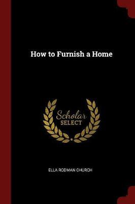 How to Furnish a Home by Ella Rodman Church image