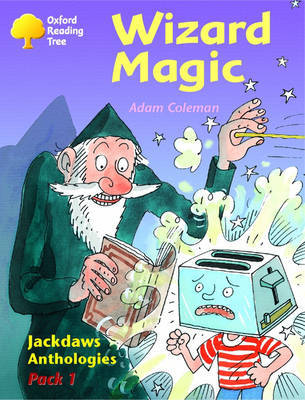 Oxford Reading Tree: Levels 8-11: Jackdaws: Pack 1: Wizard Magic by Adam Coleman