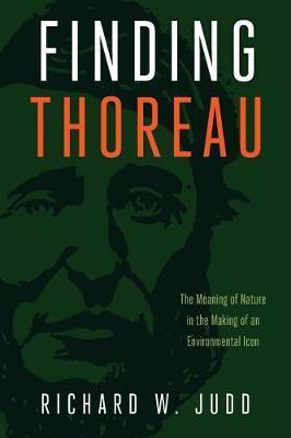 Finding Thoreau by Richard W. Judd