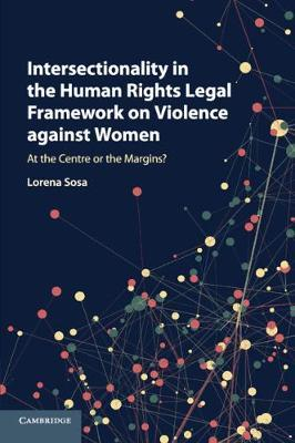 Intersectionality in the Human Rights Legal Framework on Violence against Women by Lorena Sosa